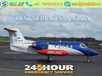 Sky Air Ambulance services from Gaya to Delhi is available at Low-Fare