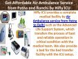 Get Affordable Air Ambulance Service from Patna and Ranchi by Hifly ICU - Page 2