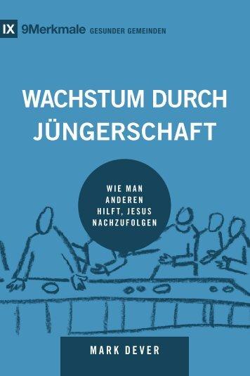 Mark Dever: Wachstum durch Jüngerschaft - 9 Merkmale gesunder Gemeinden