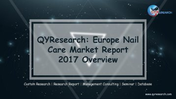 QYResearch: Europe Nail Care Market Report 2017 Overview