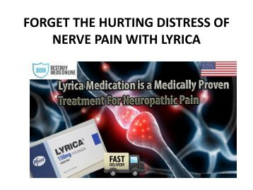 FORGET THE HURTING DISTRESS OF NERVE PAIN WITH LYRICA