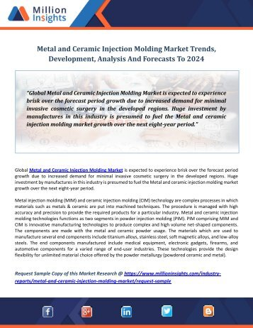 Metal and Ceramic Injection Molding Market Trends, Development, Analysis And Forecasts To 2024