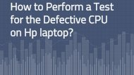 How to Perform a Test for the Defective CPU on Hplaptop