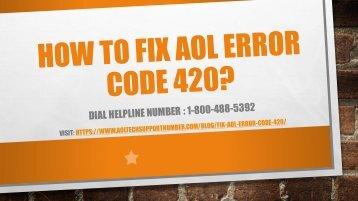 1-800-488-5392   Fix AOL Error Code 420
