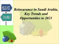 Reinsurance in Saudi Arabia, Key Trends and Opportunities to 2021