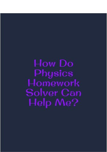 How Do Physics Homework Solver Can Help Me