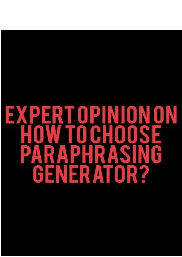 Expert Opinion on How to Choose Paraphrasing Generator
