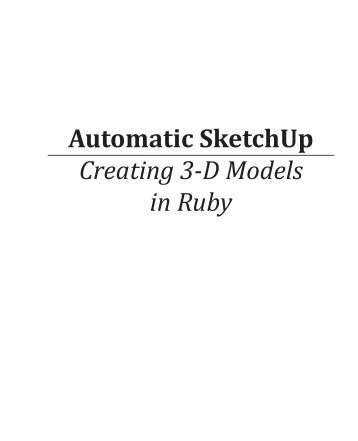 Automatic SketchUp Creating 3-D Models in Ruby