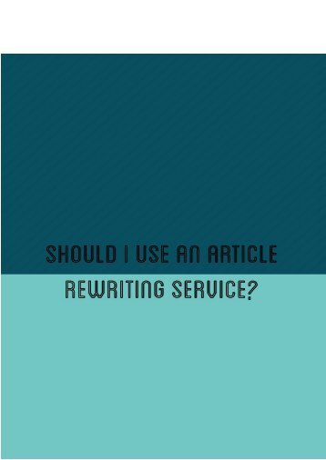 Should I Use an Article Rewriting Service