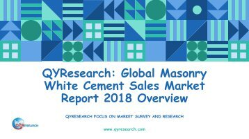 QYResearch: Global Masonry White Cement Sales Market Report 2018 Overview