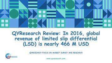 QYResearch Review: In 2016, global revenue of limited slip differential (LSD) is nearly 466 M USD