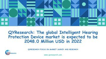 QYResearch: The global Intelligent Hearing Protection Device market is expected to be 2048.0 Million USD in 2022