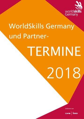 Terminübersicht WorldSkills Germany (Stand März 2018)