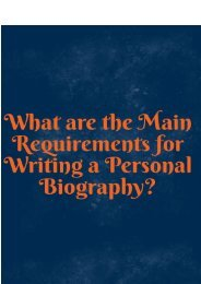 What are the Main Requirements for Writing a Personal Biography
