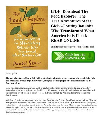 [PDF] Download The Food Explorer: The True Adventures of the Globe-Trotting Botanist Who Transformed What America Eats Ebook READ ONLINE