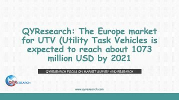 QYResearch: The Europe market for UTV (Utility Task Vehicles is expected to reach about 1073 million USD by 2021