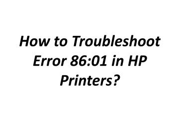 How to Fix Error 86:01 in HP Printers?
