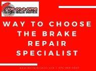 Way To choose the Brake Repair Specialist