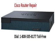 Cisco Router Repair  Dial +1-800-335-8177 , Cisco Help