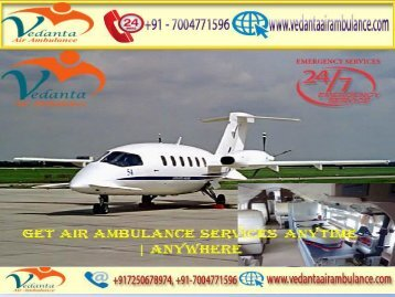 Vedanta Air Ambulance from Bhubaneswar to Delhi with all medical facility