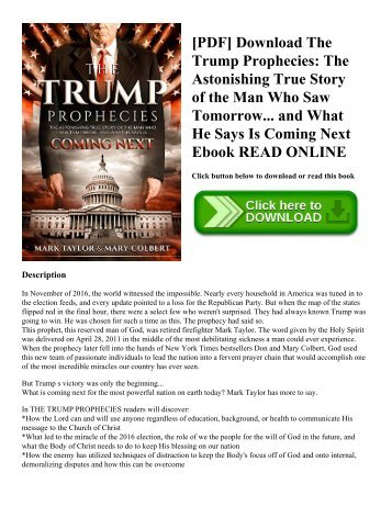 [PDF] Download The Trump Prophecies: The Astonishing True Story of the Man Who Saw Tomorrow... and What He Says Is Coming Next Ebook READ ONLINE