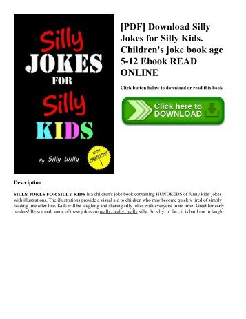 [PDF] Download Silly Jokes for Silly Kids. Children's joke book age 5-12 Ebook READ ONLINE
