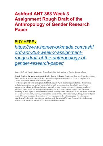 Ashford ANT 353 Week 3 Assignment Rough Draft of the Anthropology of Gender Research Paper