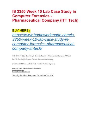 IS 3350 Week 10 Lab Case Study in Computer Forensics - Pharmaceutical Company (ITT Tech)