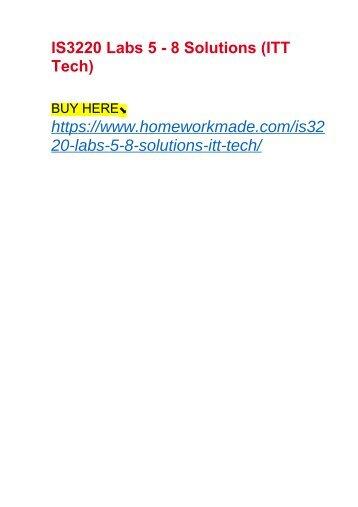 IS3220 Labs 5 - 8 Solutions (ITT Tech)