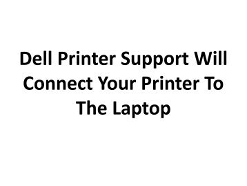 Dell Printer Support Will Connect Your Printer To The Laptop
