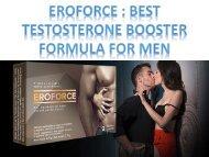 Eroforce :Best Testosterone Booster Formula For Men