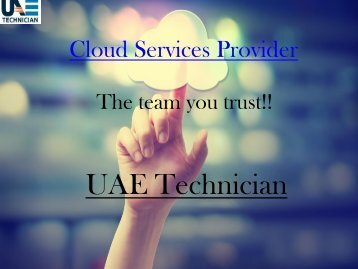 Dial +971-523252808 to get UAE Technician Cloud Services all over Dubai  UAE Technician Cloud Services Contact us +971-523252808