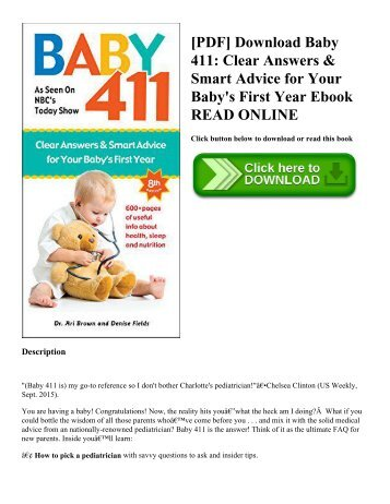 [PDF] Download Baby 411: Clear Answers & Smart Advice for Your Baby's First Year Ebook READ ONLINE
