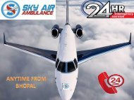 Get Trustworthy Sky Air Ambulance from Bhopal to Delhi very low-cost