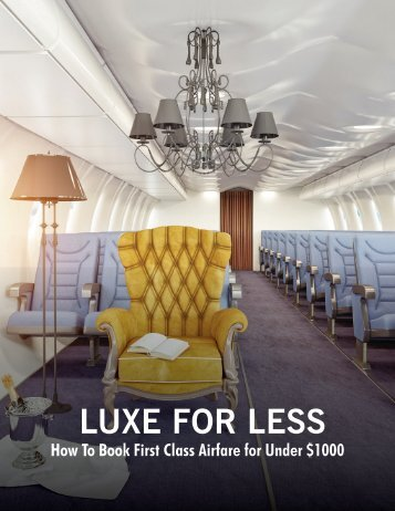 Luxe for Less: How to book first class airfare for under $1000