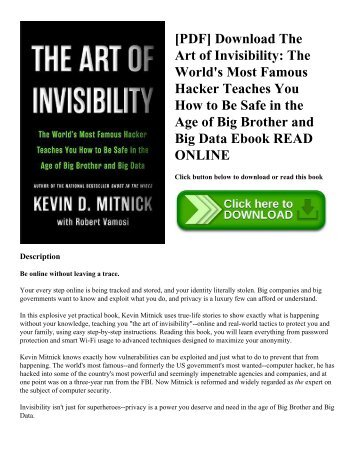 [PDF] Download The Art of Invisibility: The World's Most Famous Hacker Teaches You How to Be Safe in the Age of Big Brother and Big Data Ebook READ ONLINE