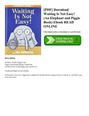[PDF] Download Waiting Is Not Easy! (An Elephant and Piggie Book) Ebook READ ONLINE