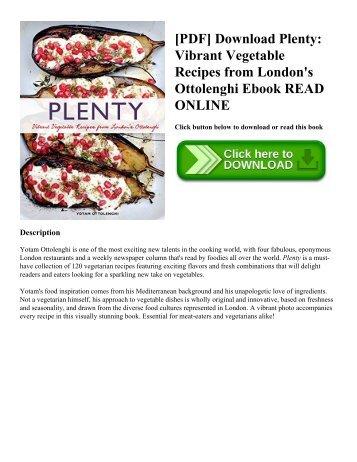 [PDF] Download Plenty: Vibrant Vegetable Recipes from London's Ottolenghi Ebook READ ONLINE