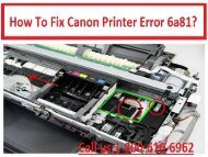 Call 1-800-213-8289 to fix Canon Printer Error 6a81
