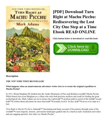 [PDF] Download Turn Right at Machu Picchu: Rediscovering the Lost City One Step at a Time Ebook READ ONLINE