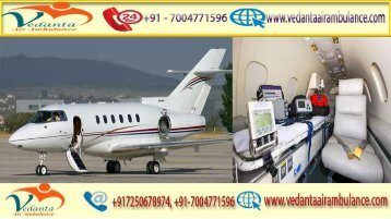 Vedanta Air Ambulance from Ahmedabad to Delhi at an economic cost