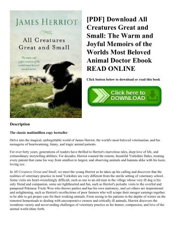[PDF] Download All Creatures Great and Small: The Warm and Joyful Memoirs of the Worlds Most Beloved Animal Doctor Ebook READ ONLINE