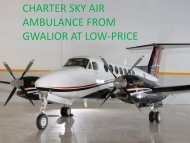Get in Medical emergency Air Ambulance services from Gwalior at low-cost