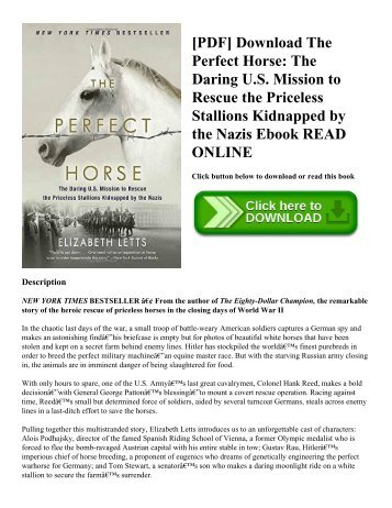 [PDF] Download The Perfect Horse: The Daring U.S. Mission to Rescue the Priceless Stallions Kidnapped by the Nazis Ebook READ ONLINE