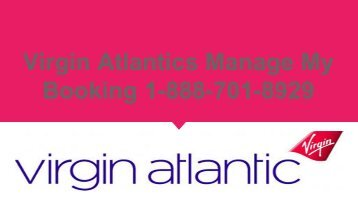 Virgin Atlantic Manage My Booking 1-888-701-8929  | Reservations
