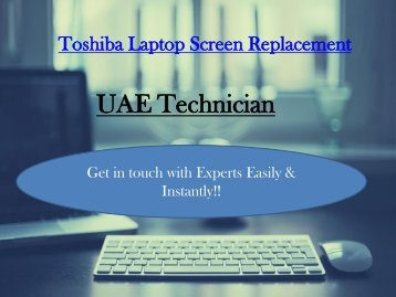 Call@+971-523252808 for Toshiba Screen Replacement Services
