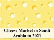 Cheese Market in Saudi Arabia to 2021