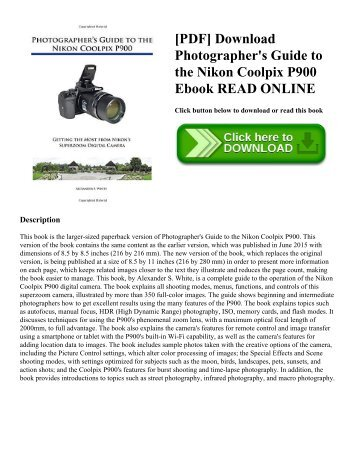 [PDF] Download Photographer's Guide to the Nikon Coolpix P900 Ebook READ ONLINE