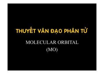 THUYẾT VÂN ĐẠO PHÂN TỬ MOLECULAR ORBITAL (MO)