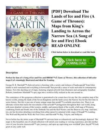 [PDF] Download The Lands of Ice and Fire (A Game of Thrones): Maps from King's Landing to Across the Narrow Sea (A Song of Ice and Fire) Ebook READ ONLINE